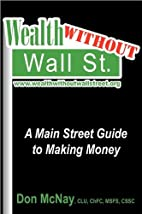 Wealth Without Wall Street: A Main Street…