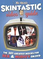 Mr. Skin's Skintastic Video Guide: The…