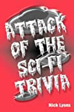 Lyons, Nick: Attack of the Sci-Fi Trivia