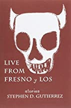 Live from Fresno Y Los by Stephen D…