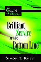 Brilliant Service is the Bottom Line by…
