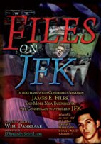 Files on JFK: Interviews with Confessed…