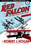 Hogan, Robert: The Red Falcon: The Dare-Devil Aces Years Volume 3