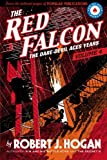 Hogan, Robert J.: The Red Falcon: The Dare-Devil Aces Years Volume 4