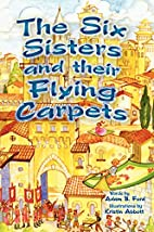 The Six Sisters and their Flying Carpets by…