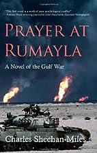 Prayer at Rumayla: A Novel of the Gulf War…