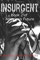 Insurgent: Book 2 of America's Future by…