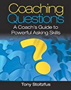 Coaching Questions: A Coach's Guide to…