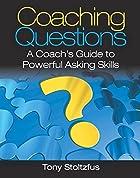 Coaching Questions: A Coach's Guide to…