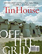 Tin House 35 (Spring 2008): Off the Grid by…