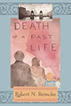 Death of a Past Life by Robert N. Reincke
