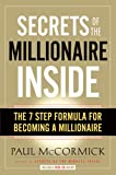 McCormick, Paul: Secrets of the Millionaire Inside: The 7-Step Formula for Becoming a Millionaire