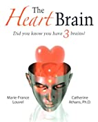 The Heart Brain: Did You Know You Have 3…