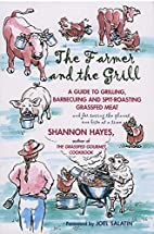 The Farmer and the Grill: A Guide to…