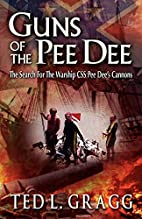 Guns of the Pee Dee by Ted L. Gragg