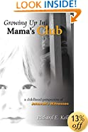 """Growing Up in Mama's Club: """"Revised and Expanded Third Edition"""""""