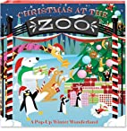 Christmas at the Zoo: A Pop-Up Winter…