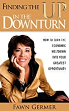 Finding the UP in the Downturn by Fawn P…