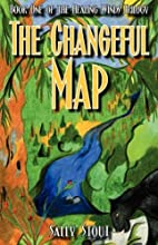 The Changeful Map by Sally Stout