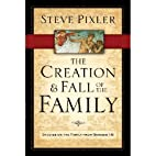 The Creation and Fall of the Family by Steve…