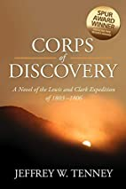 Corps of Discovery: A Novel of the Lewis and…
