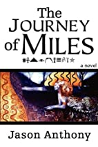 The Journey of Miles: Destination by Jason…