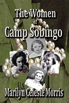 The Women of Camp Sobingo by Marilyn Celeste…