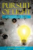 Pursuit of Light: An Extraordinary Journey…