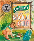 An Ordinary Girl - A Magical Child by W.…