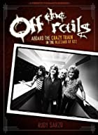Off the Rails: Aboard the Crazy Train in the…