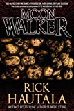 Hautala, Rick: Moonwalker - A Novel