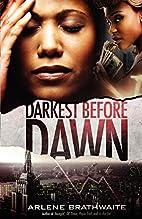 Darkest Before Dawn by Ali Brathwaite