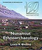 Nunamiut ethnoarchaeology by Lewis R.…