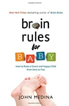 Brain Rules for Baby: How to Raise a Smart…