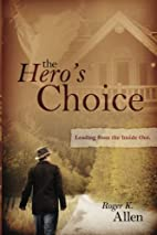 The Hero's Choice: Living From the…