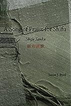 A song of praise for shifu = Shifu sanka by…