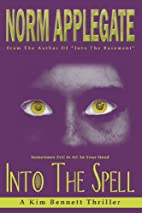 Into the Spell by Norm Applegate