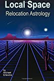 Erlewine, Michael: Local Space Relocation Astrology: Relocation And Directional Astrology