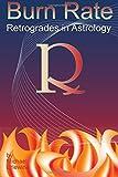 Erlewine, Michael: Burn Rate: Retrogrades In Astrology: Retrograde Planets