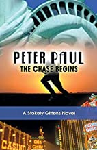 Peter Paul: The Chase Begins by Stokely…