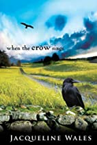 When the Crow Sings by Jacqueline Wales