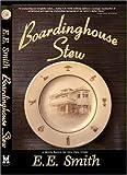 Smith, E. E.: Boardinghouse Stew