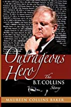 Outrageous Hero The B.T. Collins Story by…