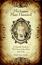 Michigan's Most Haunted, A Ghostly…