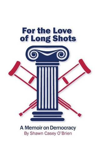 for-the-love-of-long-shots-a-memoir-on-democracy