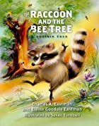 The Raccoon and the Bee Tree by Charles A.…