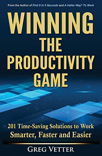 winning-the-productivity-game-201-time-saving-solutions-to-work-smarter-faster-and-easier