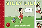 Silly Lilly and The Four Seasons by Agnes…