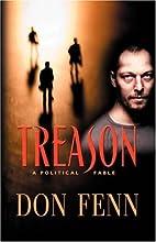 TREASON: A Political Fable by Don Fenn