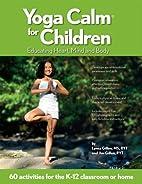 Yoga Calm for Children: Educating Heart,…